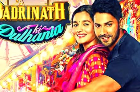 BADRINATH KI DULHANIA… SCORES WELL ON ENTERTAINMENT ALONG WITH A SOCIAL MESSAGE !