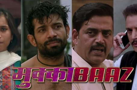 MUKKABAAZ THOROUGHLY ENTERTAINS YOU. IT MARVELS AT FINE ACTING