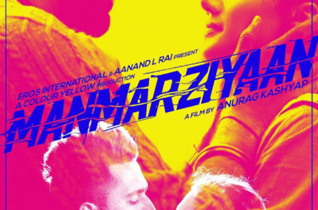CONTEMPORARY TAKE ON LOVE 'MANMARZIYAAN' TALKS ABOUT COMPLEX RELATIONSHIPS