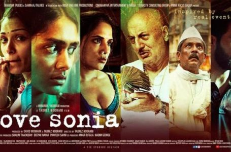HARD HITTING 'LOVE SONIA' SHATTERS YOU, LEAVES YOU SPEECHLESS