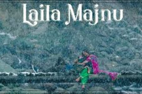 CHARMING AND PSYCHOLOGICALLY INTENSE, 'LAILA MAJNU' WON'T FIND MANY TAKERS IN TODAY'S GENERATION