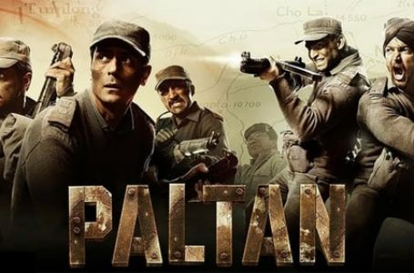 INSPIRING AT ALL TIMES, 'PALTAN' BRINGS FORTH THE STORY OF HEROES FORGOTTEN