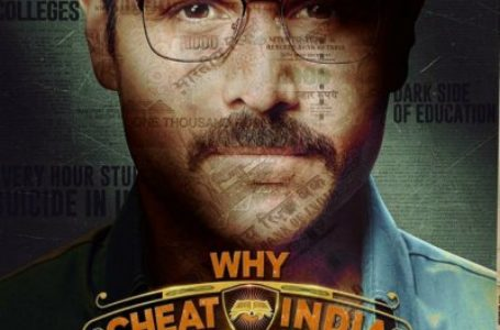 EDGY AND TWISTY IN PARTS, 'WHY CHEAT INDIA' LACKS SENSIBLE DIRECTION