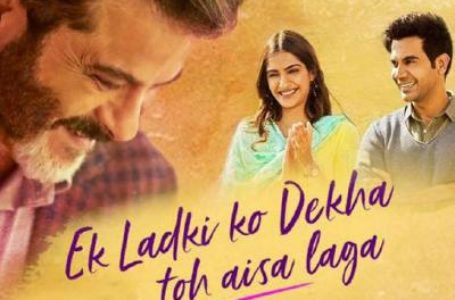 SENSIBLE IN ITS APPEAL, 'EK LADKI KO DEKHA TOH AISA LAGA' PRESENTS AN ISSUE RIGHTLY
