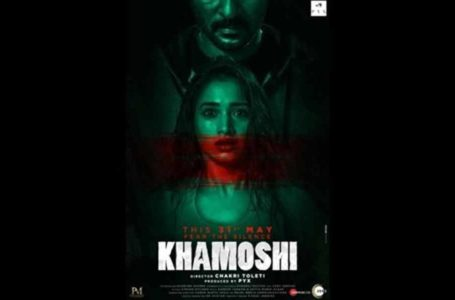 A MIX OF THRILL WITH A DASH OF HORROR, 'KHAMOSHI' WON'T BECOME A MEMORABLE VENTURE