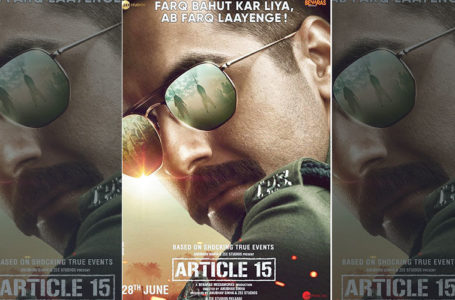 PUT EVERYTHING ASIDE AND WATCH 'ARTICLE 15' RIGHT NOW