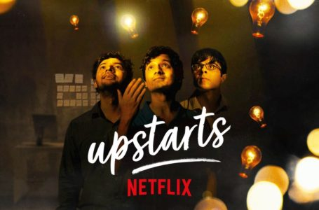 'UPSTARTS' IS A COMING OF AGE STORY ABOUT AMBITIONS AND DETERMINATION