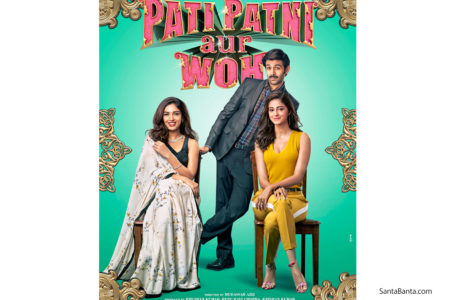 'PATI PATNI AUR WOH' IS A FULL BLOWN ENTERTAINER