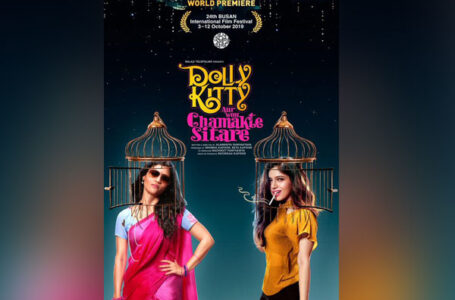 'DOLLY KITTY AUR WOH CHAMAKTE SITARE' ATTEMPTS TO GIVE STRENGTH TO WOMANHOOD BUT TAKES TOO MUCH TIME