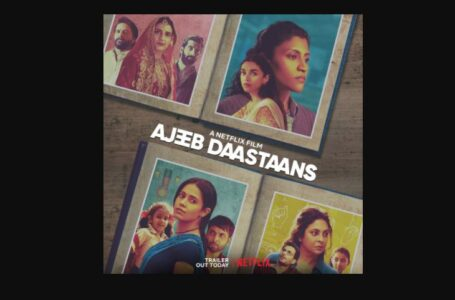 'AJEEB DAASTAANS' IS PLEASANT TO WATCH, IS A POWERFUL WATCH