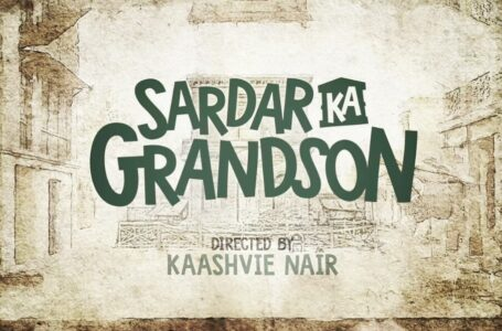 IN AN ATTEMPT OF SWEETNESS, 'SARDAR KA GRANDSON' DOESN'T EVEN REMAIN ENTERTAINING