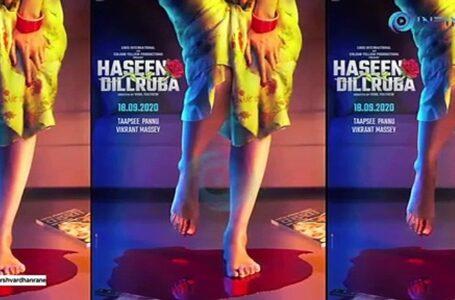 'HASEEN DILLRUBA' IS WICKEDLY INTERESTING
